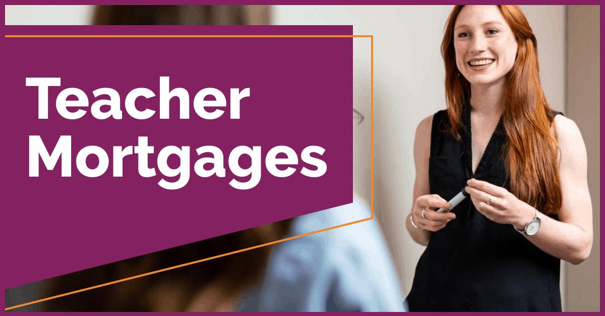 Teacher Mortgages